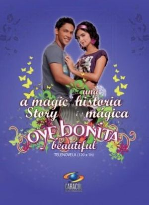 Oye Bonita - Послушай, красотка ✸ 2008 ✸ Колумбия
