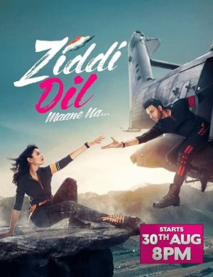Ziddi Dil Maane Na - Упрямое сердце непреклонно ✸ 2021 ✸